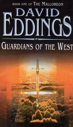 Guardians of the West : The Malloreon : Book 1 - David Eddings