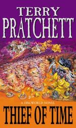 Discworld 026: Thief Of Time :  Thief Of Time - Terry Pratchett