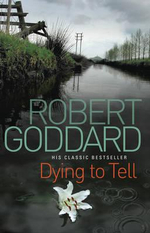 Dying To Tell - Robert Goddard