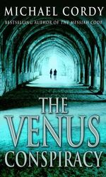 The Venus Conspiracy - Michael Cordy