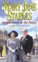 Appointment at the Palace : A Big Day for the Adams Family - Mary Jane Staples