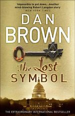 The Lost Symbol : (Robert Langdon Book 3) - Dan Brown