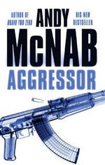 Aggressor : Nick Stone Mission 8 - Andy McNab