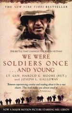 We Were Soldiers Once...and Young : The Battle That Changed the War in Vietnam - Harold G. Moore