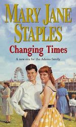 Changing Times - Mary Jane Staples