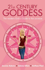 21st Century Goddess : The Complete Astrology Guide to 2025 - Jessica Adams