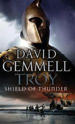 Troy : Shield of Thunder - David Gemmell