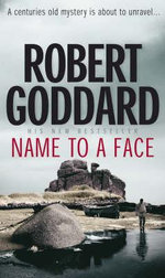 Name to a Face : A Centuries Old Mystery Is about to Unravel... - Robert Goddard