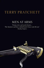 Discworld 015: Men At Arms Anniversary Edition :  Men At Arms Anniversary Edition - Terry Pratchett