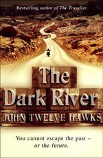 The Dark River : Book Two of the Fourth Realm Trilogy - John Twelve Hawks