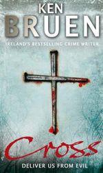 Cross : Jack Taylor Ser. - Ken Bruen