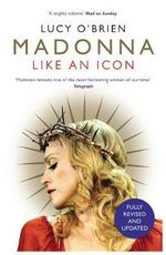 Madonna : Like an Icon - Lucy O'Brien