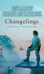 Changelings : Twins of Petaybee Ser. - Anne McCaffrey