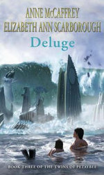 Deluge : Book Three of the Twins of Petaybee - Anne McCaffrey
