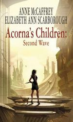 Acorna's Children : Second Wave - Anne McCaffrey