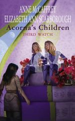 Acorna's Children : Third Watch - Anne McCaffrey