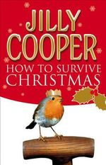 How to Survive Christmas - Jilly Cooper