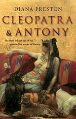 Cleopatra and Antony : The Life of William Dampier - Diana Preston