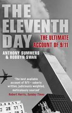 The Eleventh Day : The Definitive Acount of 9/11r - Anthony Summers