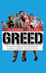 Greed - Richard Girling