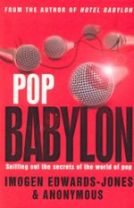 Pop Babylon : Sniffing out the secrets of the world of pop - Imogen Edwards-Jones