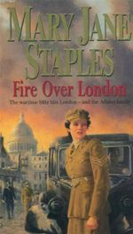 Fire Over London : The Wartime Blitz Hits London - and the Adams Family - Mary Jane Staples