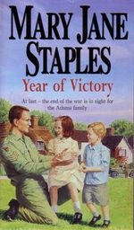 Year of Victory : At Last - the End of the War is in Sight For the Adams Family - Mary Jane Staples