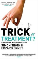 Trick Or Treatment? : Alternative Medicine on Trial - Simon Singh