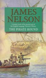 The Pirate Round : Brethren of the Coast : Book 3 - James Nelson