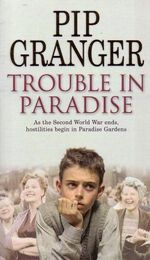 Trouble in Paradise : As the Second World War Ends, Hostilities Begin in Paradise Gardens - Pip Granger