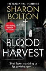 Blood Harvest : She's been watching us for a while now... - Sharon Bolton