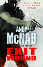 Exit Wound : Nick Stone Series : Book 12 - Andy McNab