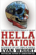 Hella Nation : In Search of the Lost Tribes of America - Evan Wright