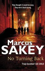 No Turning Back : They thought it would be easy - They were dead wrong - Marcus Sakey