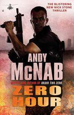 Zero Hour : Nick Stone - Andy McNab