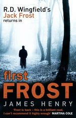 First Frost : DI Jack Frost Series 1 - James Henry
