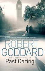Past Caring - Robert Goddard