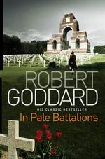 In Pale Battalions : B format reissue - Robert Goddard