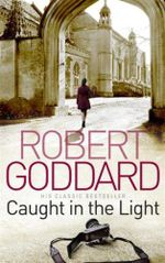 Caught in the Light : B format reissue - Robert Goddard