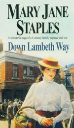 Down Lambeth Way : A Wonderful Saga of a Cockney Family in Peace and War - Mary Jane Staples