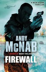 Firewall : A Nick Stone Thriller - Andy Mcnab