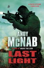 Last Light : A Nick Stone Thriller - Andy Mcnab