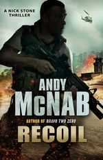 Recoil : (Nick Stone Book 9) - Andy McNab