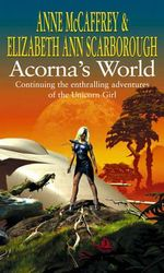 Acorna's World : The Acorna Series - Anne McCaffrey