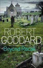 Beyond Recall : Re-issue. B Format - Robert Goddard