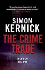 The Crime Trade : Reissue - Simon Kernick