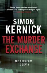 The Murder Exchange : Reissue - Simon Kernick
