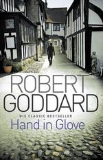 Hand in Glove - Robert Goddard