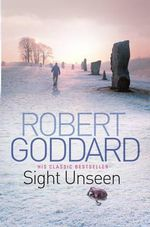 Sight Unseen : Re-issue B format - Robert Goddard