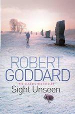 Sight Unseen : Re-issue B format - Robert Goddard